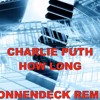 CHARLIE PUTH - HOW LONG (SONNENDECK REMIX)