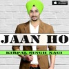 JAAN HO  official song by kirpal singh nagi  LATEST PUNJABI SONGS 2017