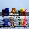 Dj Scouser - Peace And War