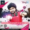 Vellichillum Vithari-DJ SMJX-ReMix