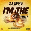 "DJ Epps ""im the shit"" (dirty) feat. 2Milly"
