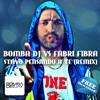 Bomba Dj vs Fabri Fibra - Stavo pensando a te (Remix)