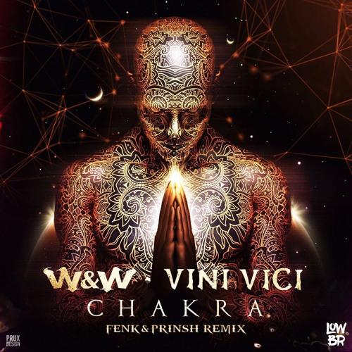 W&W, Vini Vici - Chakra (FENK & PRINSH Remix)