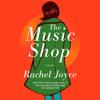 The Music Shop by Rachel Joyce, read by Steven Hartley