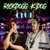 Rickdogg X K Dog-Club (Prod. By JacobLethal Beats)