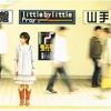Little by Little - Kanashimi wo Yasashisa ni