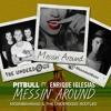 Pitbull & Enrique Iglesias - Messin' Around (Moombahbaas & The Underdogs Bootleg) FREE DOWNLOAD