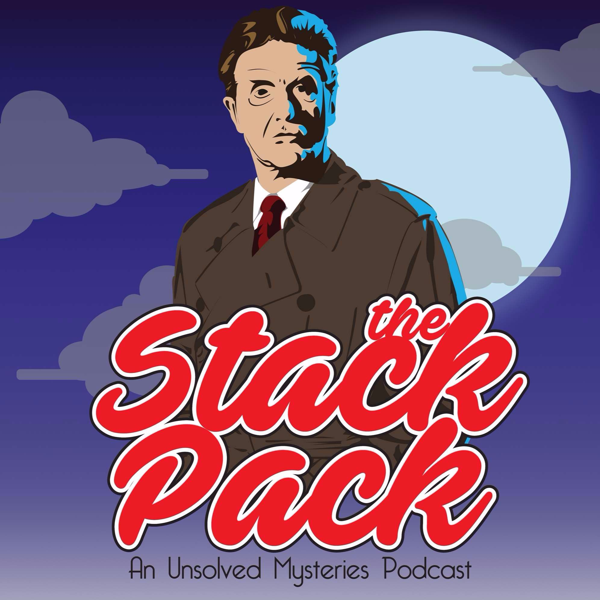 The Stack Pack: An Unsolved Mysteries Podcast | Podbay