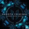 Smooth Criminal - Ummet Ozcan Remix (FREE DOWNLOAD)