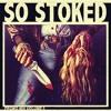 So Stoked Promo Mix Volume 5 (FREE DOWNLOAD)