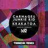 Carnage & Junkie Kid - Krakatoa (Timmokk Remix)