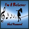 I'M  A  BELIEVER (Neil Diamond) cover version