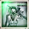 RAITH- Get Buck (Original Mix) [OUT NOW]