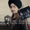 Suroor neha kakkar bilal saeed   latest punjabi songs 2017 cover by  kirpal singh nagi