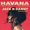 download Camila Cabello - Havana (Jack N Danny Remix)