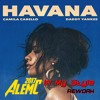 Camila Cabello & Daddy Yankee - Havana (AlemC 2017 In My Style Rework) RADIO EDIT (COPYRIGHT)