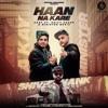 Haan Na Kare -A Kay Ft. Shivy Shank & Minister Music (Punjabi EDM)