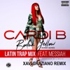 Cardi B Bodak Yellow Ft Messiah [xavi Graziano Remix] Mp3