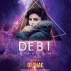 DEBI | Lovestory of a Lifetym | - Deejay Shad (EDM Mix)