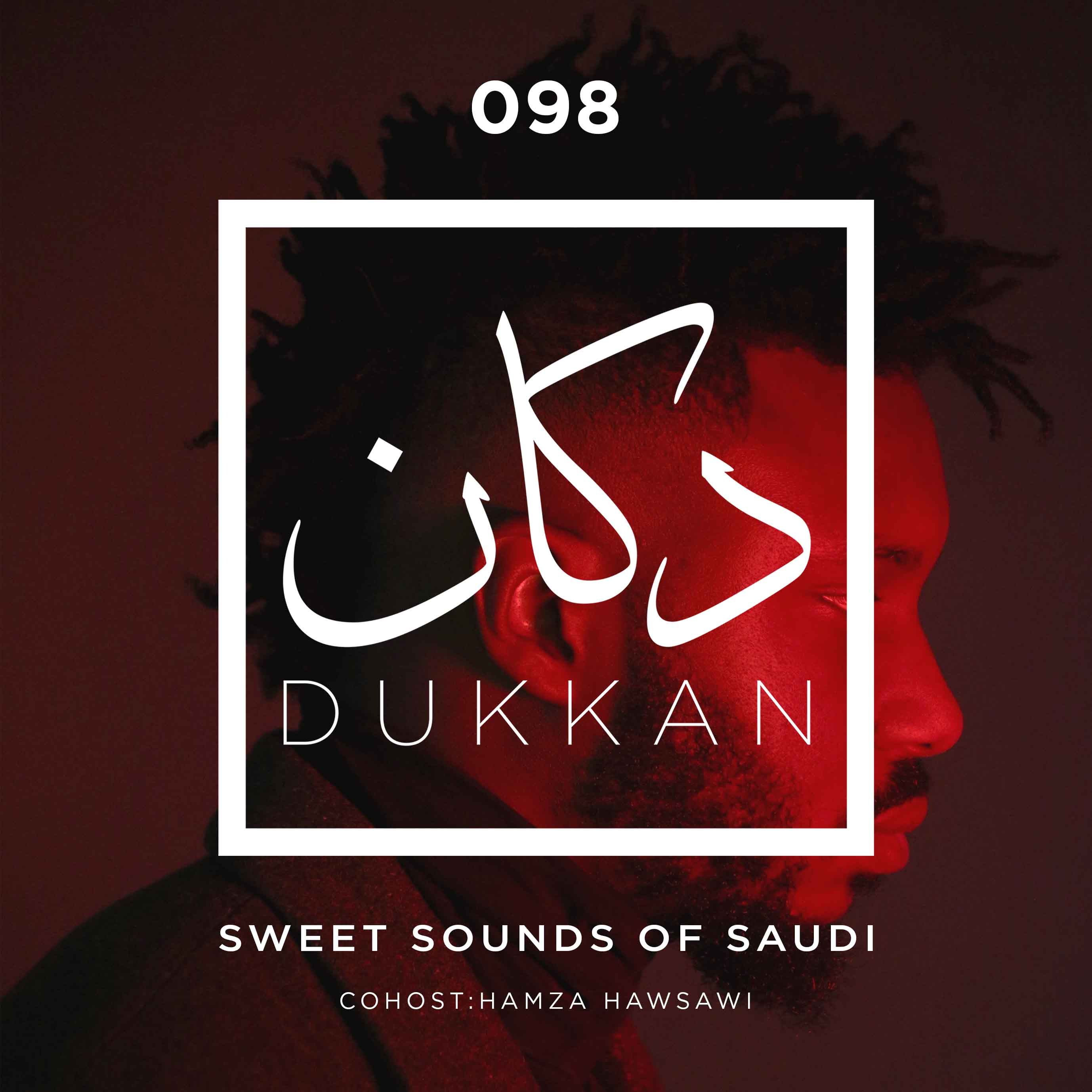 E098: Sweet Sounds of Saudi (Cohost: Hamza Hawsawi)