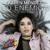 100 BPM Tu Enemiga - Karen Mendez Ft. Mike Bahía [ARALJO]