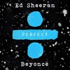 Ed Sheeran – Perfect Duet (with Beyoncé)