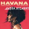 Havana Ft. Young Thug (Aaron McCanny Bootleg)
