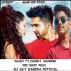 NAAH FT.HARDY SANDHU (RE-EDIT-MIX) DJ AKY KARERA OFFICIAL