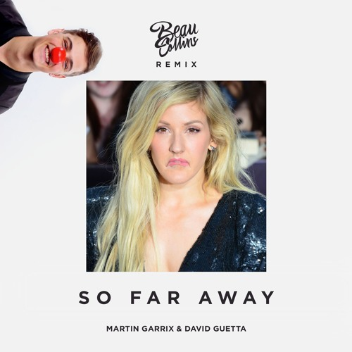 Martin Garrix & David Guetta - So Far Away (Beau Collins Remix)