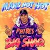 Mans Not Hot(Phibes Remix)[FREE DL]