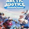 Arctic Justice Thunder Squad 2018 Full Movie Download Free Bluray 720p