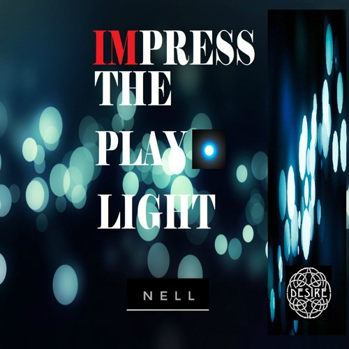IMPRESS THE PLAY LIGHT- ORIGINAL VERSION by NELL SILVA OFFICIAL PAGE