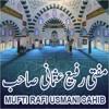 Mufti Muhammad Rafi Usmani Sahab