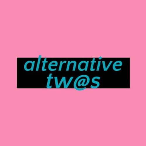 Alternative Tw@s Podcast