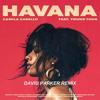 Havana ft. Young Thug (David Parker Remix)