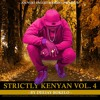 STRICTLY KENYAN VOL 4 - DJ BOKELO