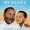 MY DADDY, DR. MARTIN LUTHER KING JR. by Martin Luther King III