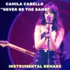 Camila Cabello Never Be The Same Instrumental Karaoke Mp3
