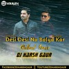 Desi Desi Na Bolya Kar (MD KD & Vicky Kajla) (Chillout Remix)- DJ Harsh Gaur