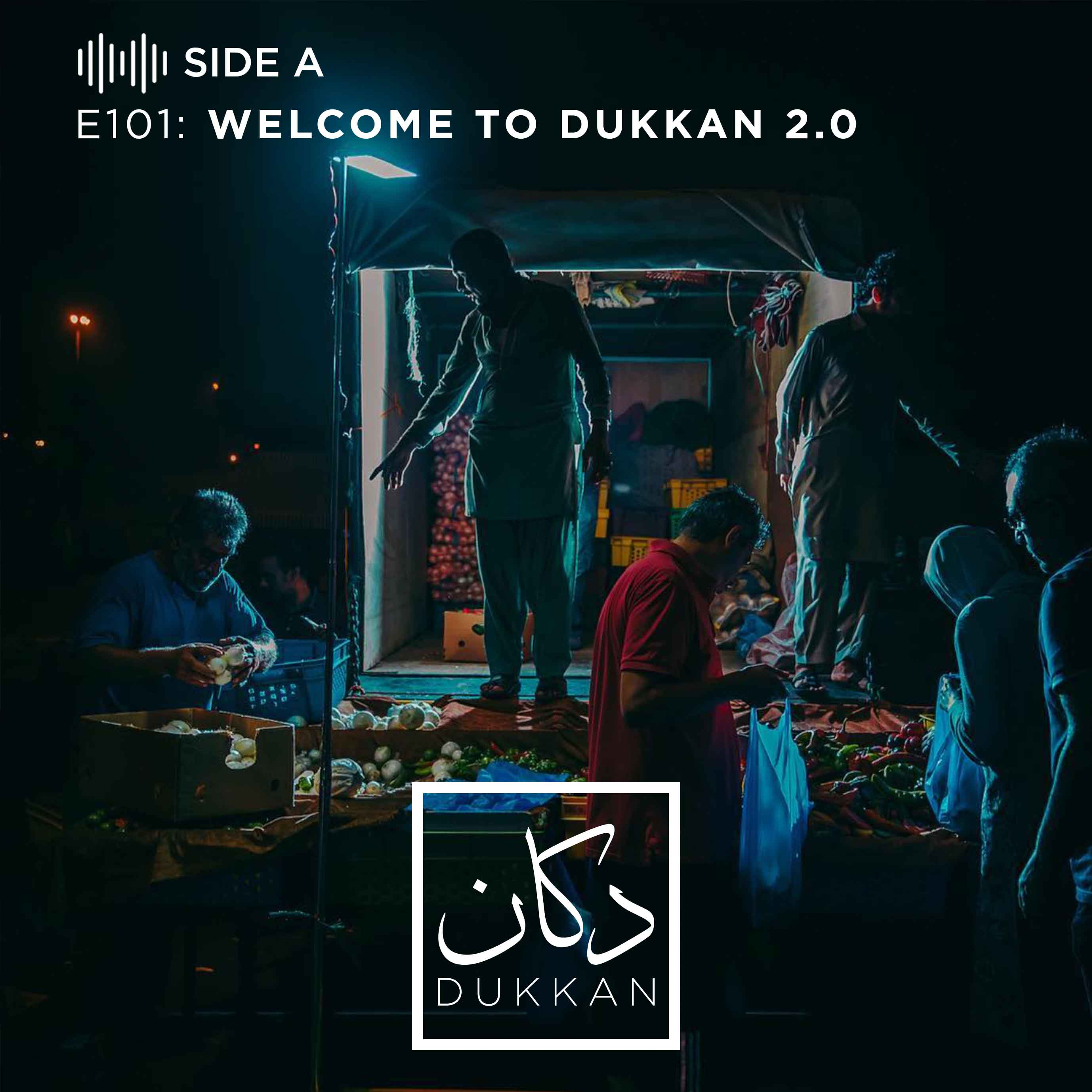 E101- Side A: Welcome To Dukkan 2.0