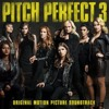 Pitch Perfect 3 All Bella Songs + Riff Off + Universal Fanfare