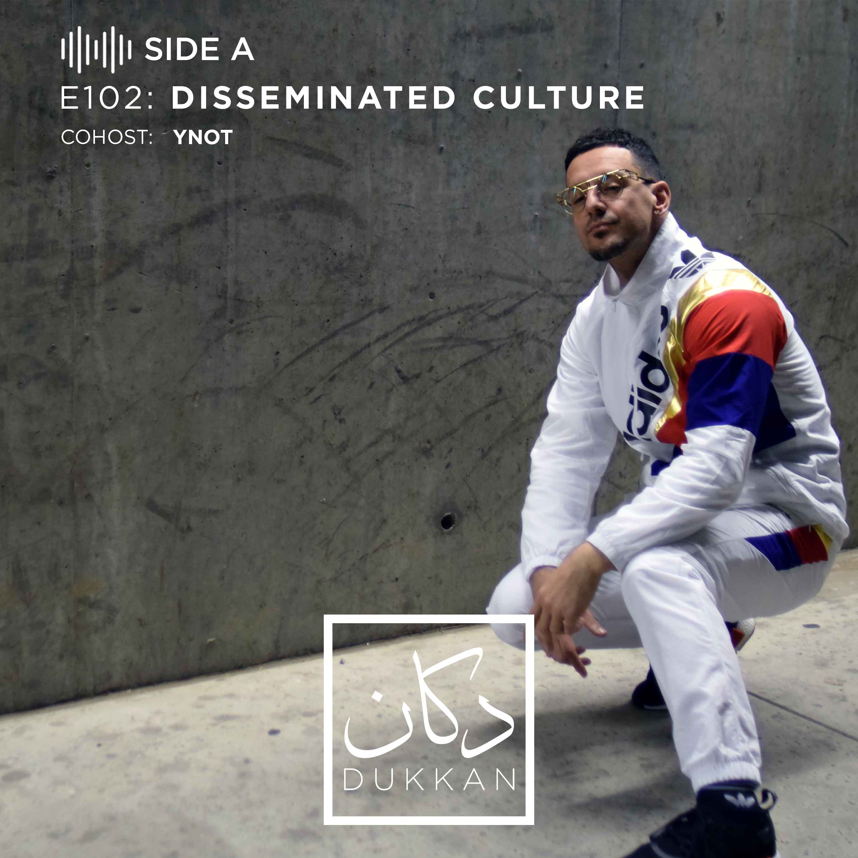 E102 - Side A: Disseminated Culture (Cohost: Ynot)