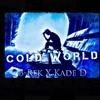 Cold World       B-Rek X Kade D