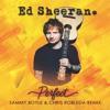 Ed Sheeran - Perfect (Sammy Boyle & Chris Robleda Remix)