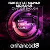 BRKLYN Feat. Mariah McManus - Can't Get Enough (The PTProject Remix) [Extended Mix]