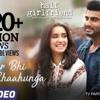 Phir Bhi Tumko Chaahunga - Half Girlfriend  Arjun K,Shraddha K   Arijit Singh  Mithoon