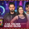 Car Nachdi Hornn Blow | Mixtape Punjabi   Gippy Grewal ,Harrdy Sandhu & Neha Kakkar
