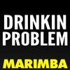 Drinkin Problem Marimba Ringtone - Midland