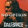 No Option - Post Malone (Calibrate Remix)