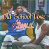 Old School Love Prod. Jhalil